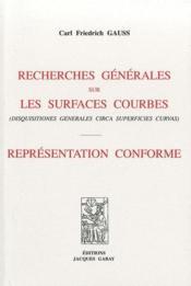Recherches générales sur les surfaces courbes ; représentation conforme - Couverture - Format classique