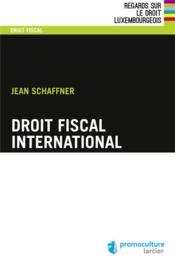 Droit fiscal international (3e édition) - Couverture - Format classique