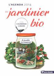L'agenda du jardinier bio 2014 ; et son calendrier lunaire - Couverture - Format classique