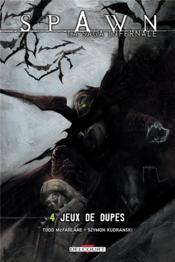 Spawn - la saga infernale t.4 ; jeux de dupes - Couverture - Format classique