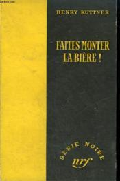 Faites Monter La Biere ! ( Man Drowing). Collection : Serie Noire Sans Jaquette N° 202 - Couverture - Format classique