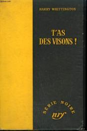 T'As Des Visions ! ( Mink ). Collection : Serie Noire Sans Jaquette N° 361 - Couverture - Format classique