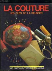 La Couture Les Cles De La Reussite. - Couverture - Format classique