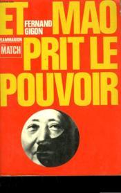 Et Mao Prit Le Pouvoir. - Couverture - Format classique