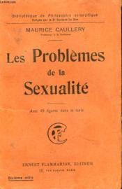 Les Problemes De La Sexualite. Collection : Bibliotheque De Philosophie Scientifique. - Couverture - Format classique