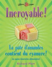 Incroyable! La Pate D'Amandes Contient Du Cyanure! - Couverture - Format classique