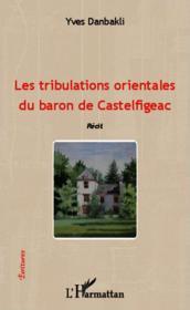 Les tribulations orientales du baron de Castelfigeac - Couverture - Format classique