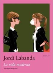 Jordi Labanda Booklet 3. La Vida Moderna /Anglais - Couverture - Format classique