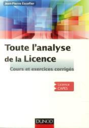 Toute l'analyse de la licence ; cours et exercices corrigés - Couverture - Format classique