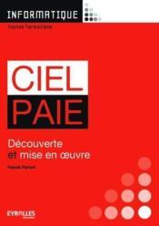 Ciel paye ; découverte et mise en oeuvre ; livre de l'élève (4e édition) - Couverture - Format classique