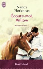Whisper horse t.1 ; écoute-moi, Willow - Couverture - Format classique