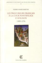 Les procureurs français à la cour pontificale d'Avignon, 1309-1376 - Couverture - Format classique
