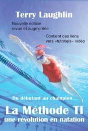 Methode TI, une révolution en natation ; de débutant au champion... - Couverture - Format classique