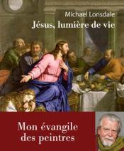 Jésus, lumière de la vie - Couverture - Format classique