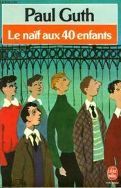 Le Naif Aux 40 Enfants - Couverture - Format classique