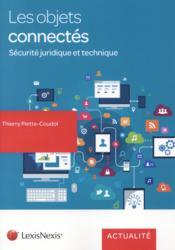 Les objets connectés ; sécurité juridique et technique - Couverture - Format classique