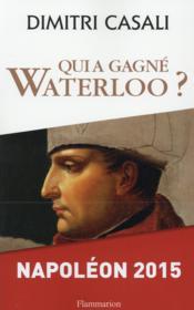 Qui a gagné Waterloo ? - Couverture - Format classique