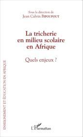 Tricherie en milieu scolaire en Afrique ; quels enjeux ? - Couverture - Format classique