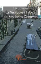La véritable histoire de Ray-Jones Donavan - Couverture - Format classique