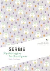 Serbie ; mythologies balkaniques - Couverture - Format classique