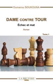 Dame contre tour t.1 ; échec et mat - Couverture - Format classique