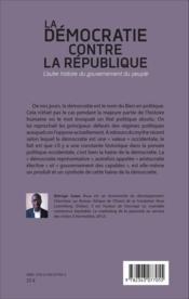 Démocratie contre la République ; l'autre histoire du gouvernement du peuple - Couverture - Format classique