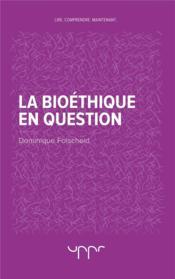 La bioéthique en question - Couverture - Format classique