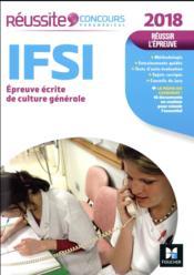 Réussite concours ; IFSI épreuve écrite de culture générale (édition 2018) - Couverture - Format classique