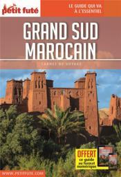 GUIDE PETIT FUTE ; CARNETS DE VOYAGE ; grand sud marocain - Couverture - Format classique