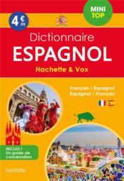 Dictionnaire Hachette & Vox mini top ; français-espagnol / espagnol-français - Couverture - Format classique