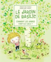 Le jardin de Basilic ; comment les arbres font-ils caca ? - Couverture - Format classique