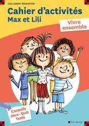 Cahier d'acitivtes max et lili vivre ensemble - Couverture - Format classique