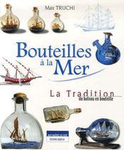 Bouteilles a la mer ; la tradition du bateau en bouteille - Intérieur - Format classique