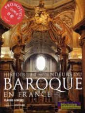 Histoire et splendeurs du baroque en France - Couverture - Format classique