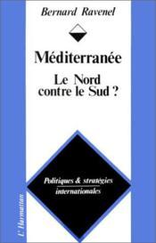Méditerranée ; le Nord contre le Sud ? - Couverture - Format classique