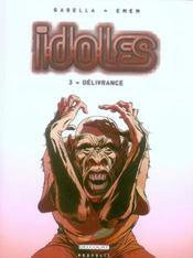 Idoles t.3 ; délivrance - Intérieur - Format classique