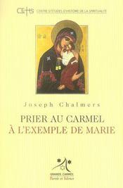 Prier au carmel à l'exemple de Marie - Intérieur - Format classique