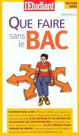 Que Faire Sans Le Bac ; Edition 2001 - Intérieur - Format classique