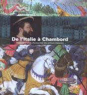 De l'italie a chambord francois 1er et la chevauchee des princes francais - Intérieur - Format classique