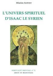 L'univers spirituel d'Isaac le Syrien - Couverture - Format classique