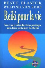 Reiki pour la vie - avec une introduction pratique aux deux systemes de reiki - Intérieur - Format classique