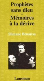 Prophetes Sans Dieu ; Memoires A La Derive - Couverture - Format classique