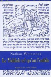 Le yiddish tel qu'on l'oublie - Couverture - Format classique
