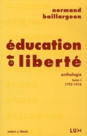 Éducation et liberté, anthologie t.1 ; 1793-1918 - Couverture - Format classique