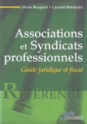 Associations et syndicats professionnels. guide juridique et fiscal - 1ere edition - Intérieur - Format classique