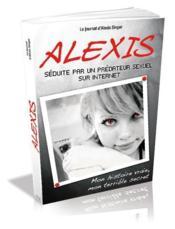 Alexis, seduite par un predateur sexuel sur internet - Couverture - Format classique