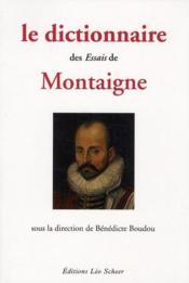 Le dictionnaire des essais de Montaigne - Couverture - Format classique