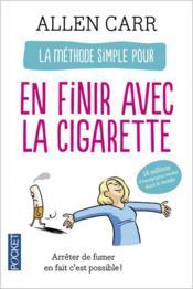 La méthode simple pour en finir avec la cigarette - Couverture - Format classique
