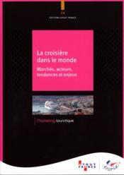 La croisiere dans le monde ; marchés, acteurs, tendances et enjeux - Couverture - Format classique