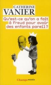 Qu'est-ce qu'on a fait à Freud pour avoir des enfants pareils ? - Couverture - Format classique